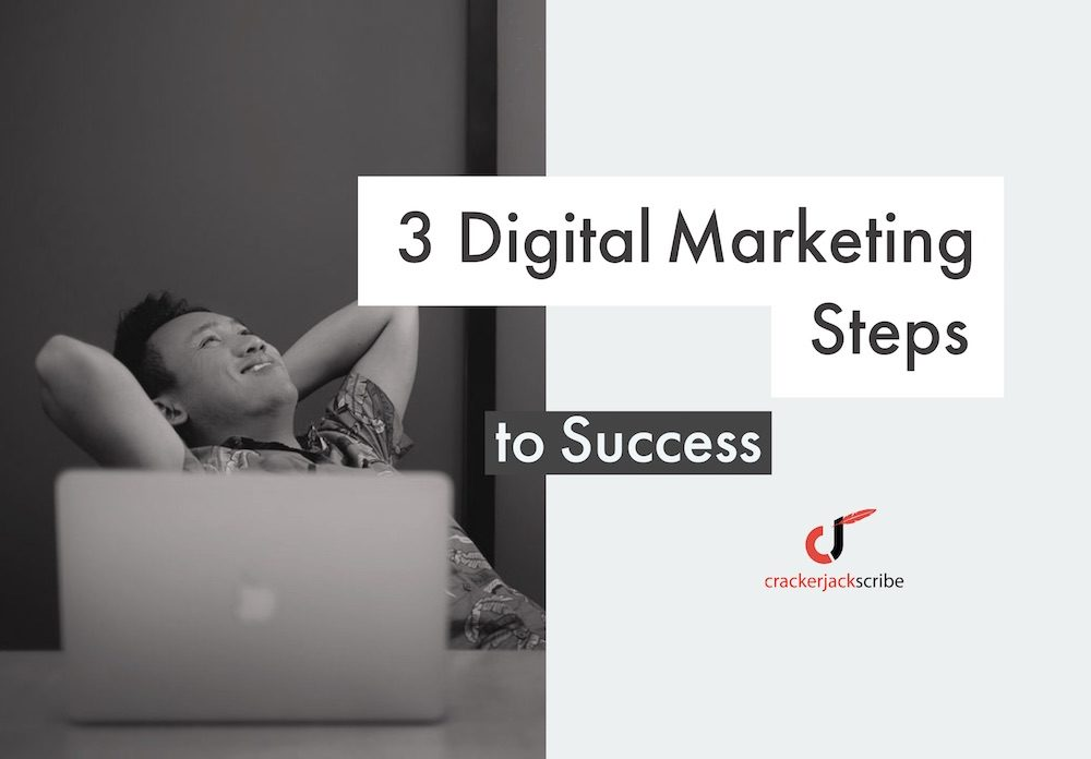 3 digital marketing steps to Success by Crackerjack Scribe