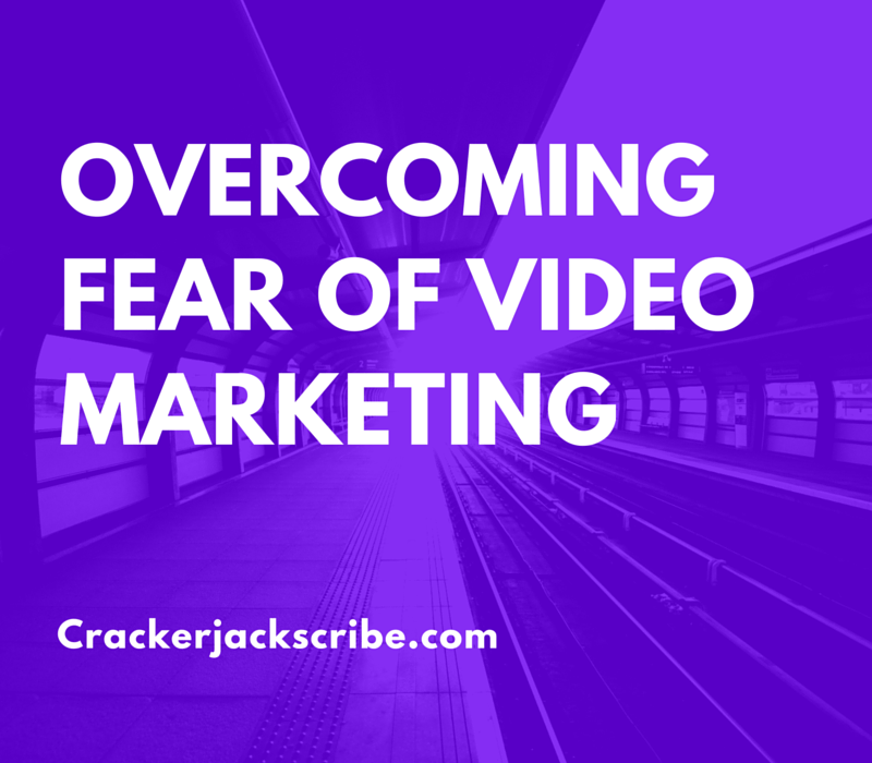overcoming fear of video marketing