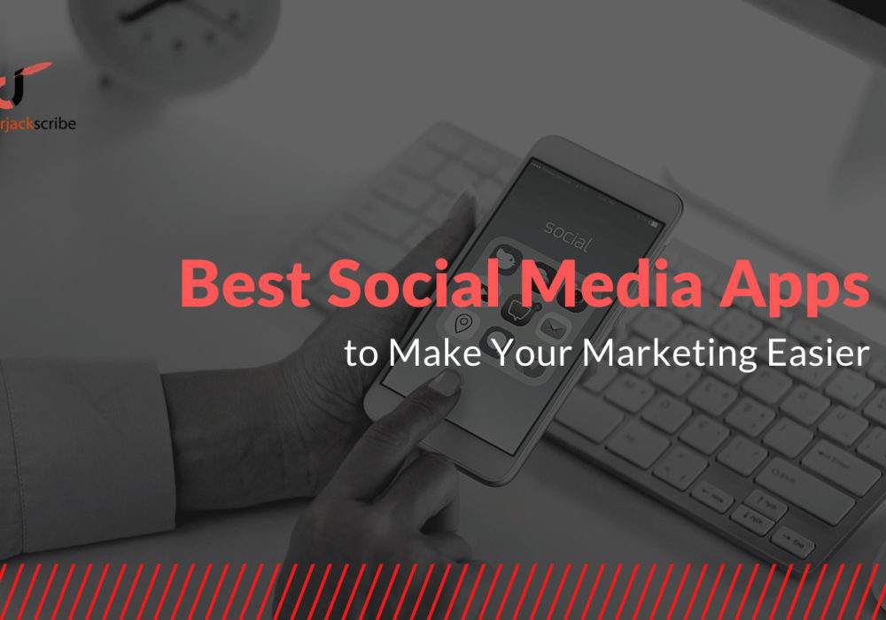 Best Social Media Apps to Make your marketing easier