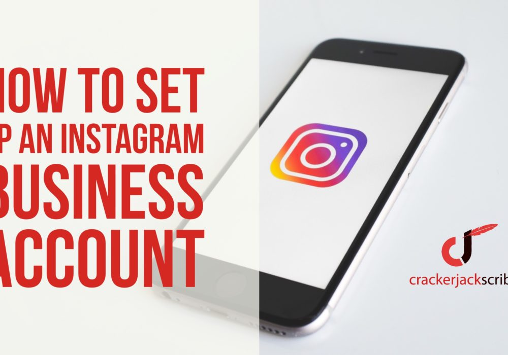 How to set up a Instagram business account, Crackerjack Scribe Digital Marketing Agency Los Angeles CA